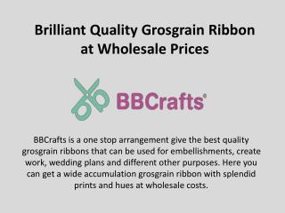 Brilliant Quality Grosgrain Ribbon at Wholesale Prices
