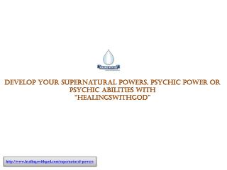 Learn How to Increase Supernatural Powers from HealingWithGod