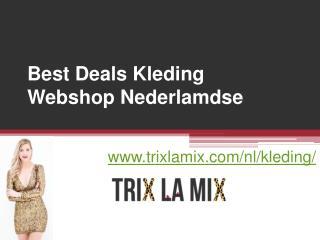 Best Deals Kleding Webshop Nederlamdse - www.trixlamix.com
