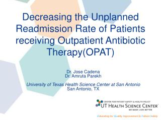 Decreasing the Unplanned Readmission Rate of Patients receiving Outpatient Antibiotic TherapyOPAT