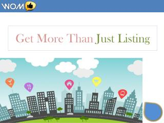 Get More Than Just Listing - WoM Local