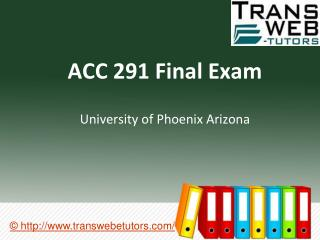 ACC 291 Final Exam | ACC 291 Final Exam Answers - Transweb E Tutors