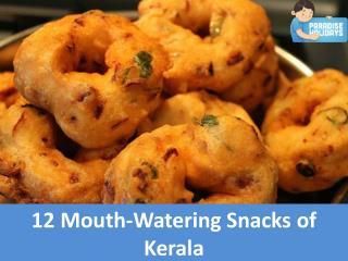 12 Mouth-Watering Snacks of Kerala