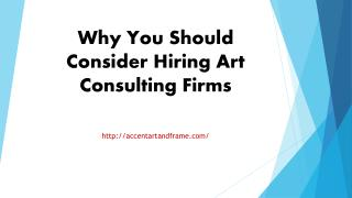 Why You Should Consider Hiring Art Consulting Firms