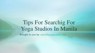 Tips For Searchig For Yoga Studios In Manila