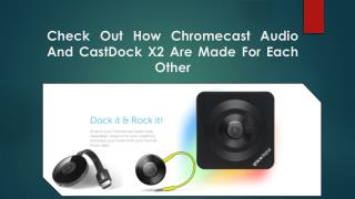 Chromecast Download Call Toll Free 1-855-293-0942 Check Out How Chromecast Audio And CastDock X2