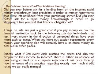 Do Cash loan Lenders Fund Your Additional Investing