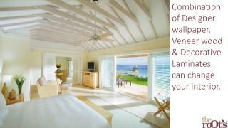 Combination of Designer wallpaper Veneer wood & Decorative Laminates can change your interior