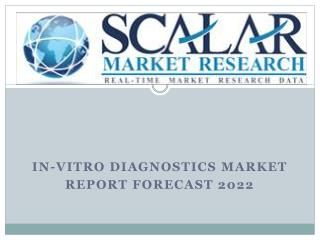 In-Vitro Diagnostics Market by Product Segments, Market Dynamics, Market Segmentation, Market Geography Analysis, Global