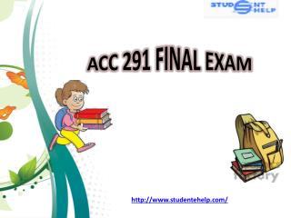 ACC 291 Final Exam | ACC 291 Final Exam Answer - Studentehelp
