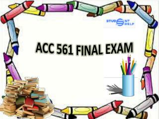 Studentehelp - ACC 561 Final Exam