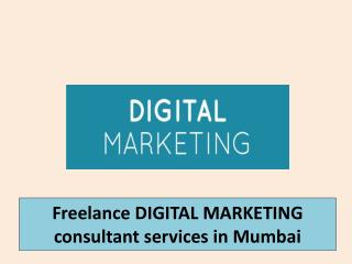 Freelance DIGITAL MARKETING  consultant services in Mumbai