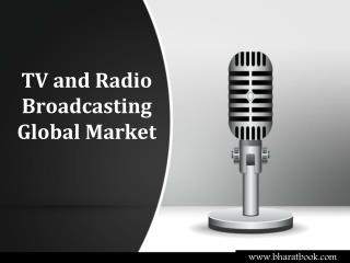 TV and Radio Broadcasting Global Market Report