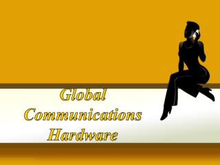 Global Communications Hardware