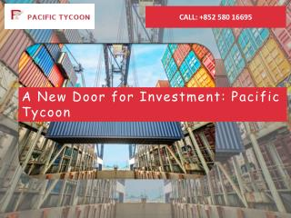 A New Door for Investment: Pacific Tycoon