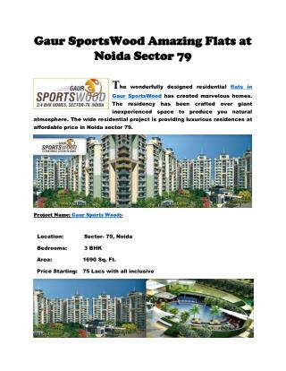 Amazing Flats in Gaur SportsWood at Noida Sector 79