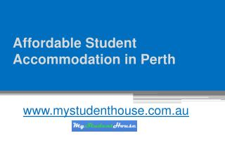Affordable Student Accommodation in Perth - www.mystudenthouse.com.au
