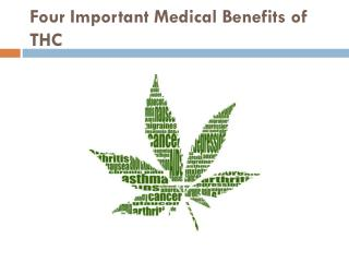 Four Important Medical Benefits of THC