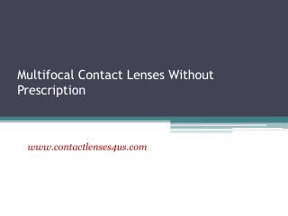 Multifocal Contact Lenses Without Prescription - www.contactlenses4us.com