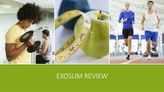 Exoslim review > http://www.healthoffersreview.info/exoslim-reviews/