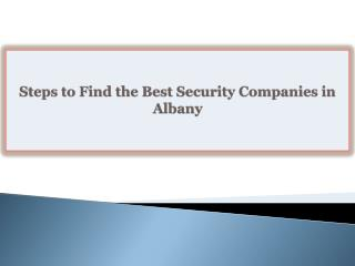Steps to Find the Best Security Companies in Albany