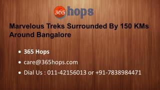 Marvelous Treks Surrounded by 150 KMs Around Bangalore