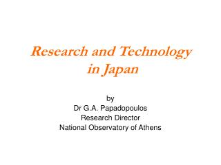 Research and Technology  in Japan