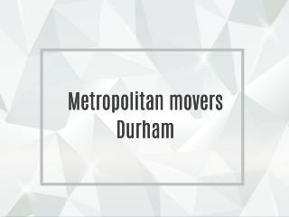 Metropolitan movers Durham