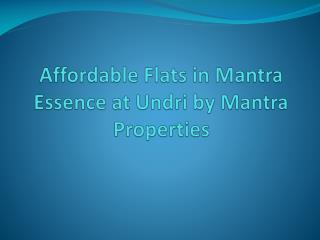 Lavish Apartments in Undri at Mantra Essence