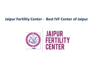 Jaipur Fertility Center - Top IVF Center in Jaipur