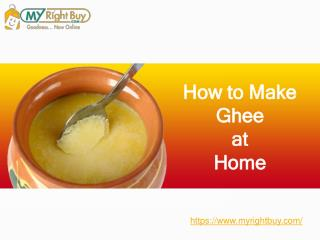 How to make Ghee at Home ghee - Myrightbuy Organic Store in Chennai
