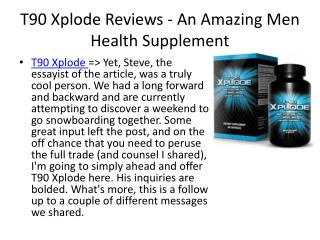 http://www.healthsuppfacts.com/t90-xplode-reviews/