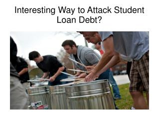 Interesting Way to Attack Student Loan Debt?
