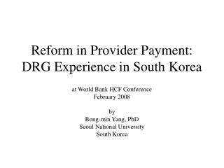 Reform in Provider Payment: DRG Experience in South Korea