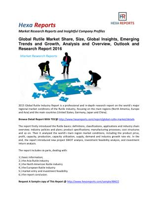 Rutile Market Share, Size, Analysis and Overview, Outlook and Research Report 2016