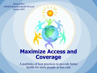 Maximize Access and Coverage