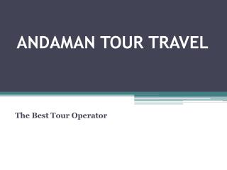Andaman Tour Travel | Andaman Honeymoon Package