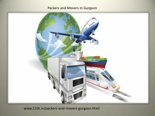 Packers and Movers in Gurgaon @ http://www.11th.in/packers-and-movers-gurgaon.html