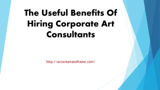 The Useful Benefits Of Hiring Corporate Art Consultants