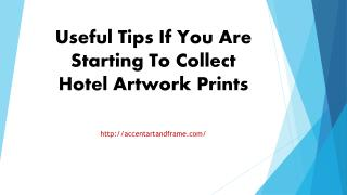Useful Tips If You Are Starting To Collect Hotel Artwork Prints