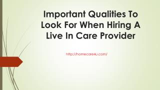 Important Qualities To Look For When Hiring A Live In Care Provider