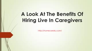 A Look At The Benefits Of Hiring Live In Caregivers