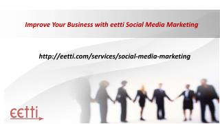 Improve Your Business with eetti Social Media Marketing