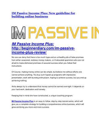 IM Passive Income Plus review and (SECRET) $13600 bonus