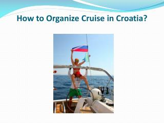 How to Organize Cruise in Croatia?