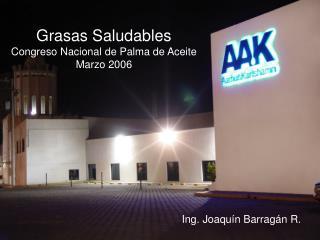 Grasas Saludables Congreso Nacional de Palma de Aceite Marzo 2006
