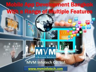 Mobile App Development Bangkok With a Range of Multiple Features