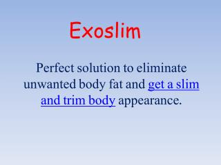 Eliminate Excess Fat From Your Body With Exoslim