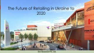Ukraine Retail Sector Market Size,Ukraine Retail Sector Market Size, Ukraine Retail Sector Market share,