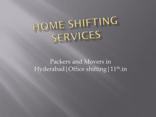 Hassle Free Relocation in Hyderabad|Home Shifting|11th.in